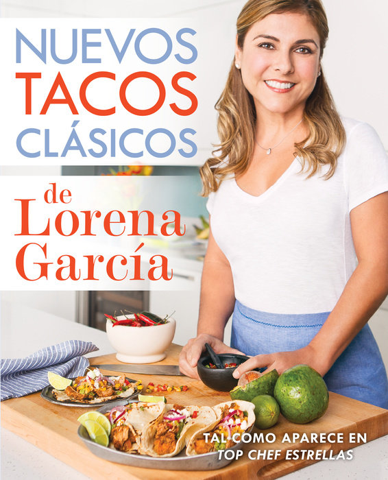 chef lorena garcia nuevos tacos clasicos integrate recomienda miami amazon